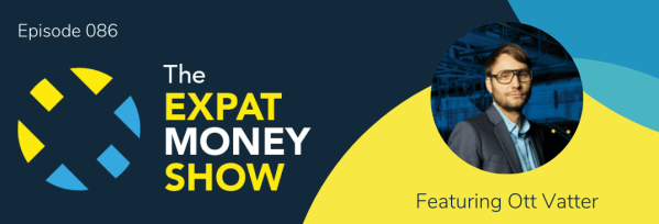Ott Vatter interviewed by Mikkel Thorup on The Expat Money Show