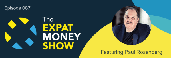 Paul Rosenberg is interviewed on The Expat Money Show by Mikkel Thorup