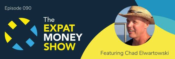 Chad Elwartowski interviewed by Mikkel Thorup on The Expat Money Show
