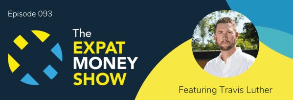 Travis Luther interviewed by Mikkel Thorup on The Expat Money Show