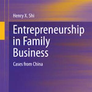 Entrepreneurship in Family Business- Cases from China