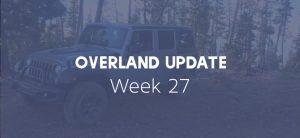 Overland Update Week 27