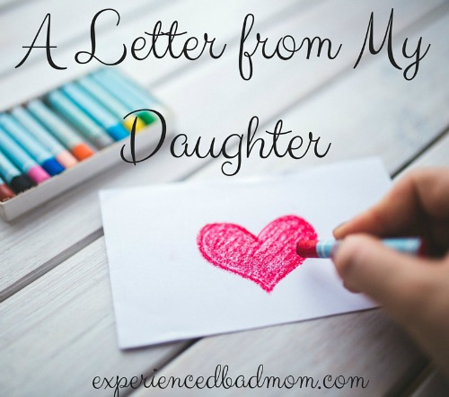 Here's a sweet Letter from My Daughter - Happy Mother's Day to Me