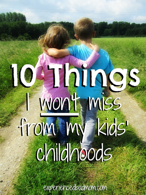 10 Things I Won't Miss from my Kids' Childhoods - a funny list for all moms!