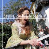 Rutas Sevilla ciudad de Ópera