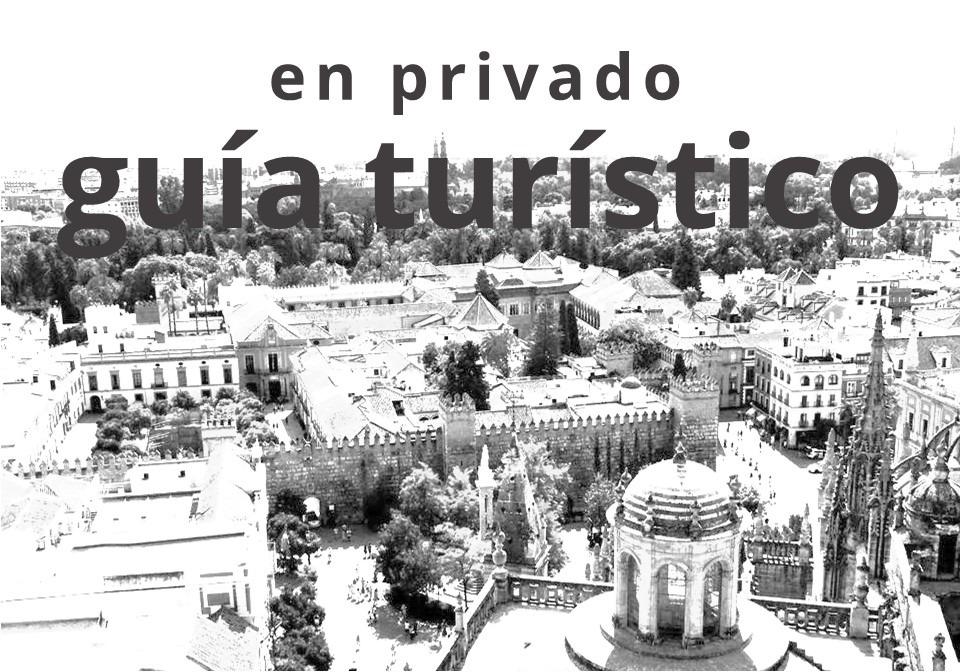 Guía turístico en privado en Sevilla