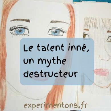 le talent inné, un mtyhe destructeur