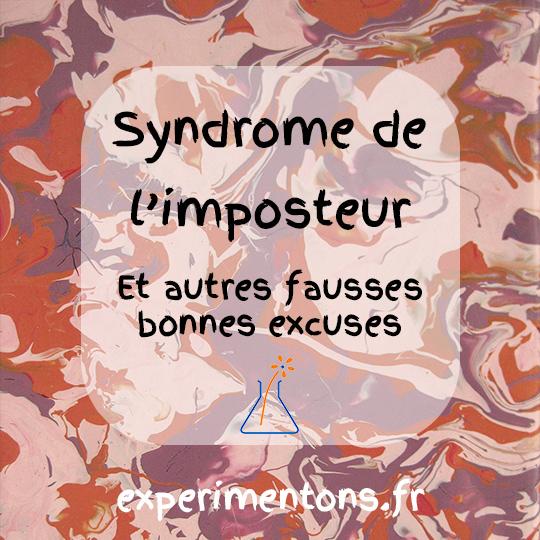 Syndrome de l'imposteur et autres fausses bonne excuses