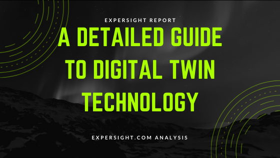 What is Digital Twin Technology | Market | Use Cases | Future – Expersight Intelligence Report