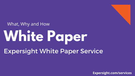 What is a White Paper and why your Product, SaaS and Service-Based business needs one