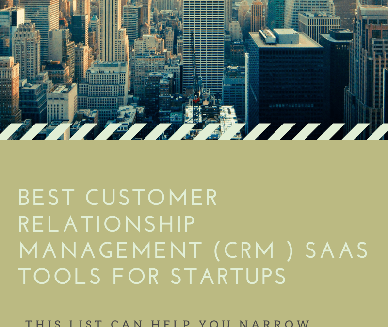 Best Customer Relationship Management (CRM ) SaaS tools for Startups
