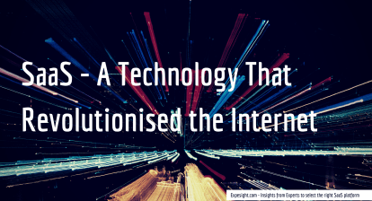 Software as a Service (SaaS) - Technology that Revolutionised the Internet