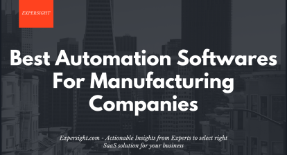 Best Automation Softwares For Manufacturing Companies