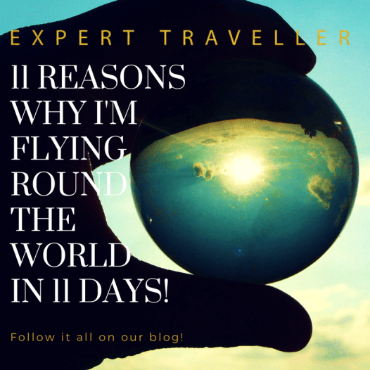 WEBSITE - 11 reasons why I'm flying round the world in 11 days!