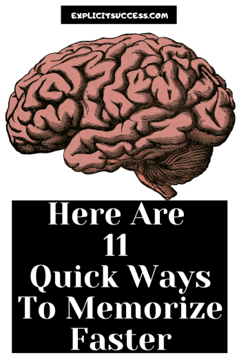 Here Are 11 Quick Ways To Memorize Faster