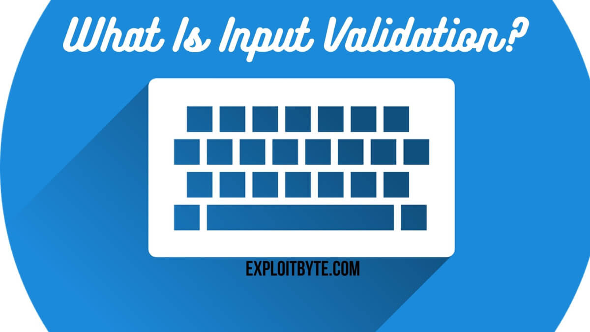 What is Input Validation?