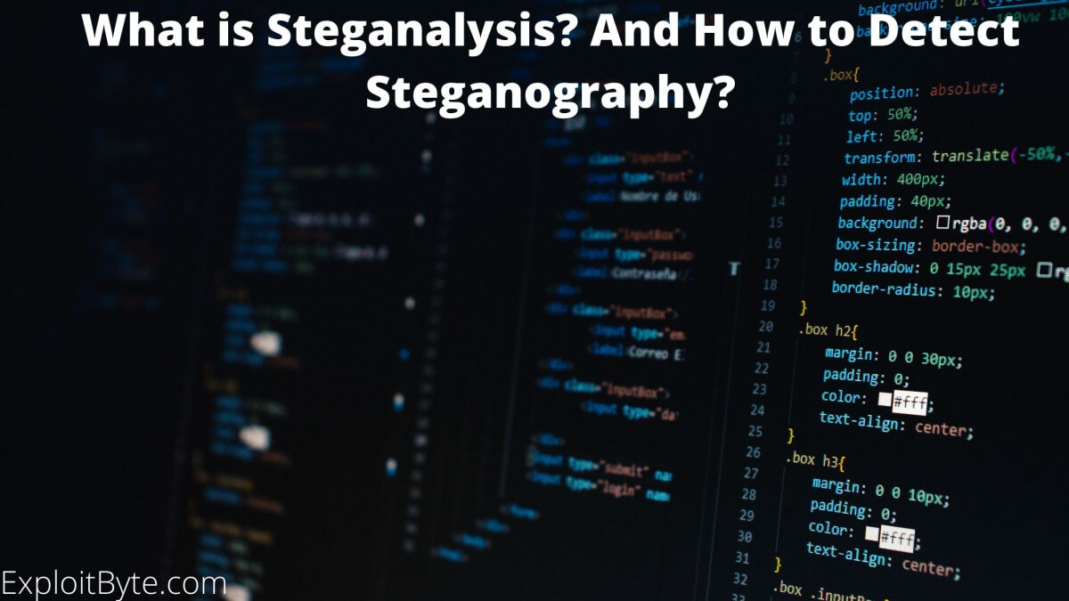 What is Steganalysis And How to Detect Steganography