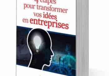 4 étapes pour transformer vos IDEES en ENTREPRISES (eBook)