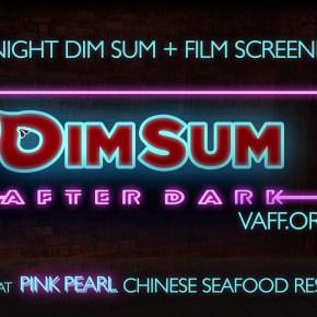 VAFF Dim Sum After Dark
