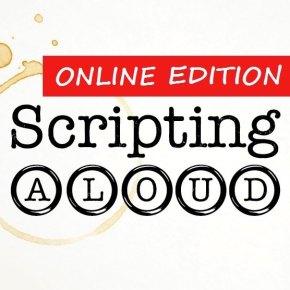 Scripting Aloud! Online Edition: Sat May 30