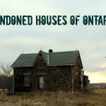 Photoseries One: Abandoned Houses in Ontario, Canada