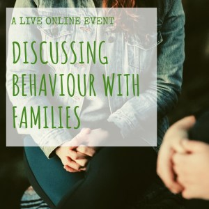 Discussing Behaviour with Families