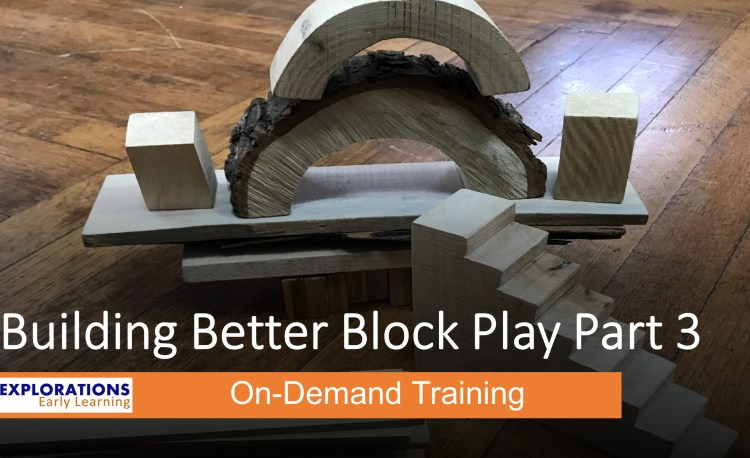 Building Better Block Play Part 3