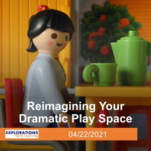 Reimagining Your Dramatic Play Space