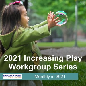 2021 Increasing Play Workgroup Series