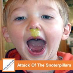 Attack Of The Snoterpillars