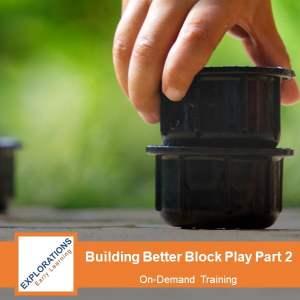 Building Better Block Play Part 2