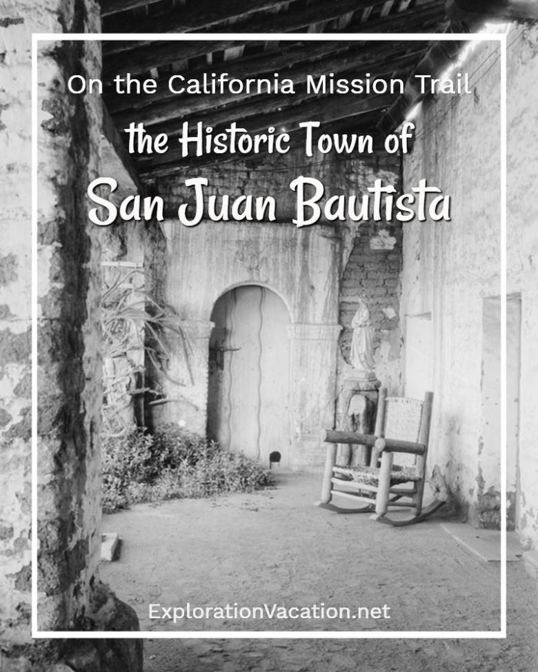 On the California Mission Trail in historic San Juan Bautista - ExplorationVacation