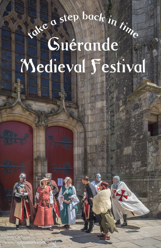 Step back in time at the Guerande Medieval Festival - ExplorationVacation