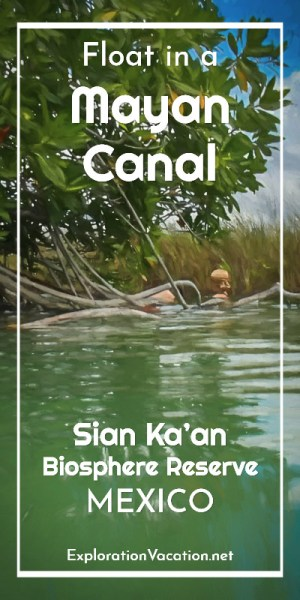 Mayan Canal Float Sian Ka'an Biosphere Reserve Tulum Mexico @ www.ExplorationVacation.net