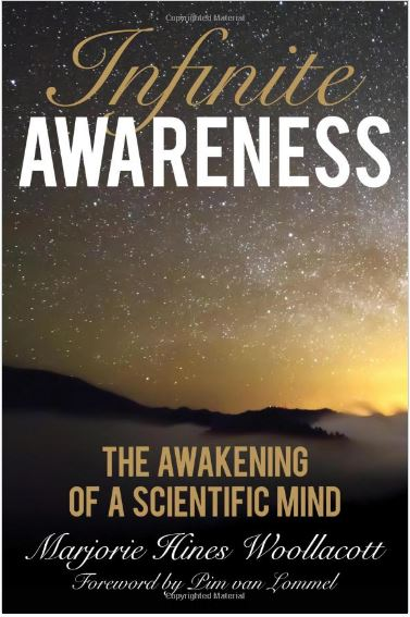 Infinite Awareness: The Awakening of a Scientific Mind by Marjorie Hines Woollacott
