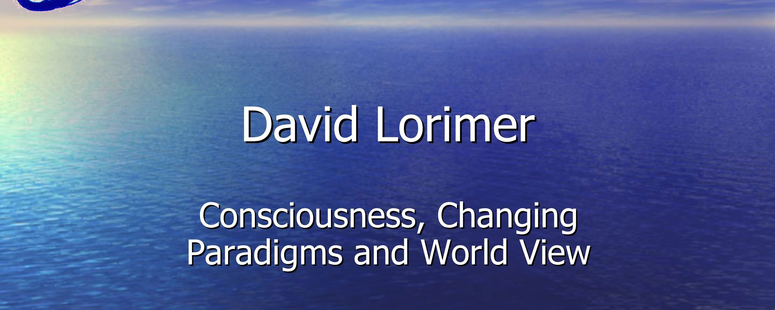 Consciousness, Changing Paradigms and World Views