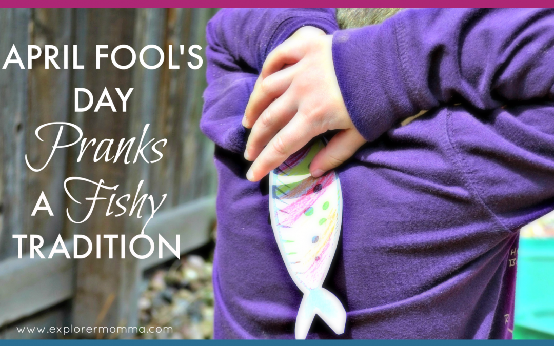 April Fool's Day Pranks: A Fishy Tradition