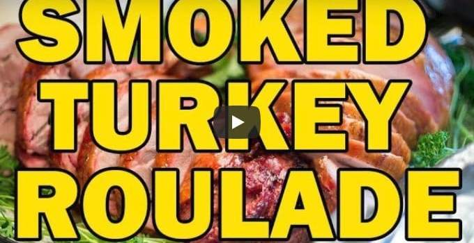 VIDEO: Smoked Sous vide Thanksgiving Turkey Roulade and Breasts