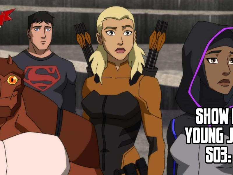 YOUNG JUSTICE EPISODE REVIEW S03:E14-16