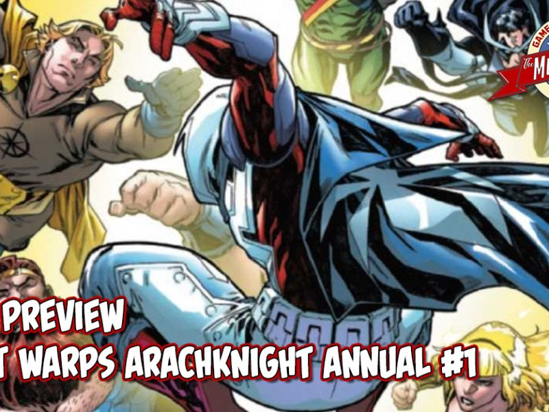 COMIC PREVIEW – SECRET WARPS ARACHKNIGHT ANNUAL #1