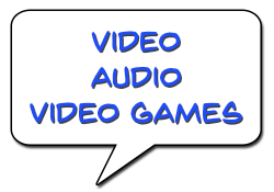 Video/Audio/Video Games