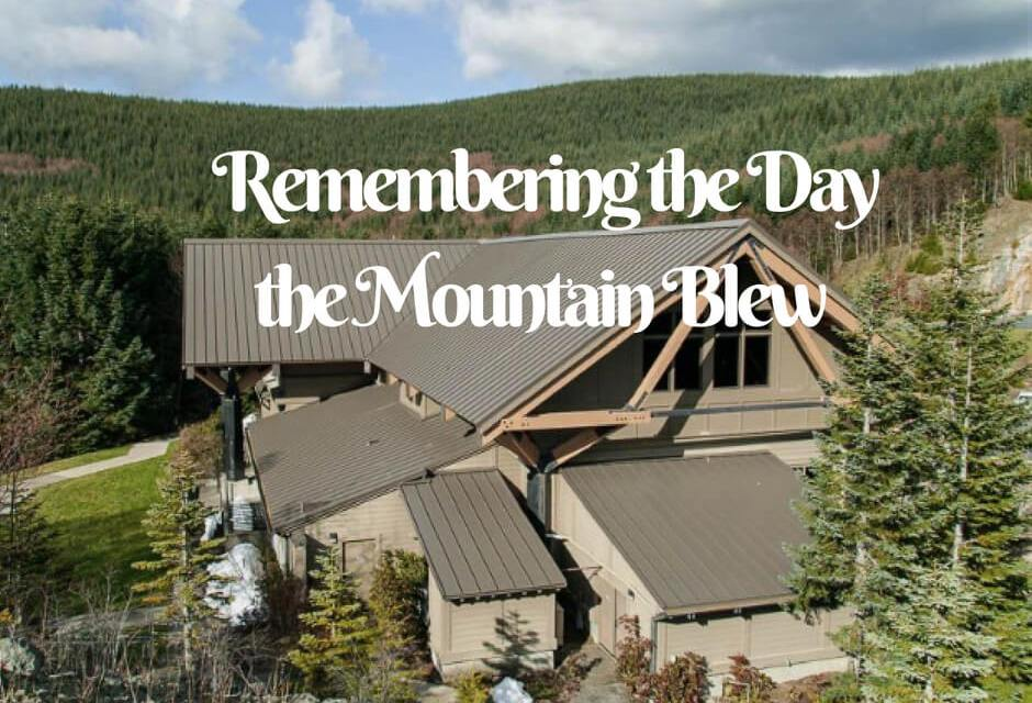 Remembering the Day the Mountain Blew