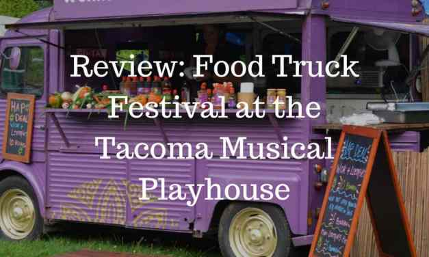 Review: Food Truck Festival at the Tacoma Musical Playhouse