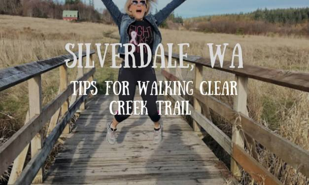 Silverdale WA: Tips for Walking Clear Creek Trail