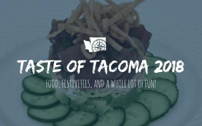 Taste of Tacoma 2018: Food, Festivities, and A Whole Lot of Fun!