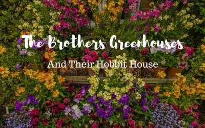 The Brothers Greenhouses