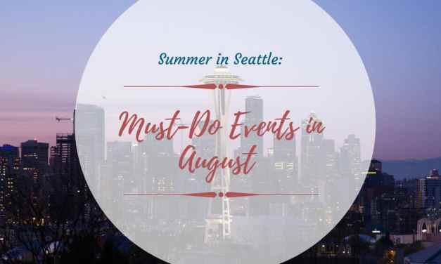Summer in Seattle: Must-Do Events in August