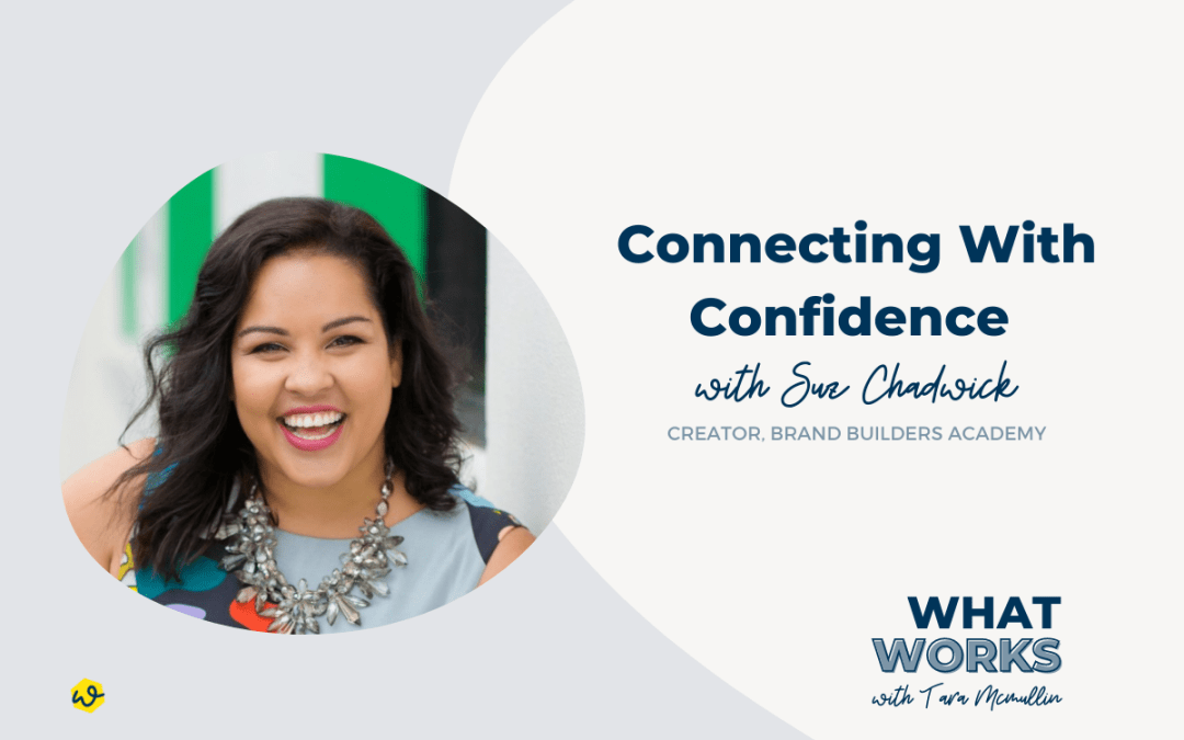 EP 302: Connecting With Confidence with Brand Builders Academy Creator Suz Chadwick