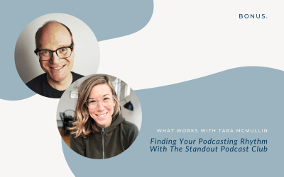 BONUS: Finding Your Podcasting Rhythm With The Standout Podcast Club
