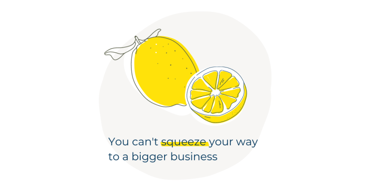 Illustration of lemons: you can't squeeze your way to a bigger business